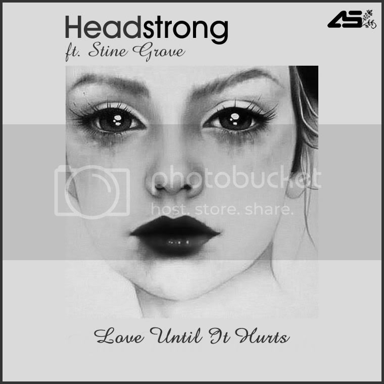 Headstrong feat Stine Grove - Love Until It Hurts - MusicLovers
