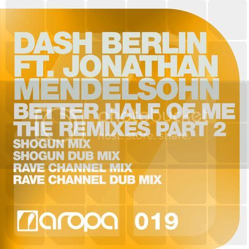 Dash Berlin Feat Jonathan Mendelsohn - Better Half Of Me The Remixes Part 2 - MusicLovers