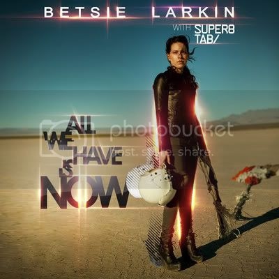 Betsie Larkin Super8 & Tab - All We Have Is Now - MusicLovers